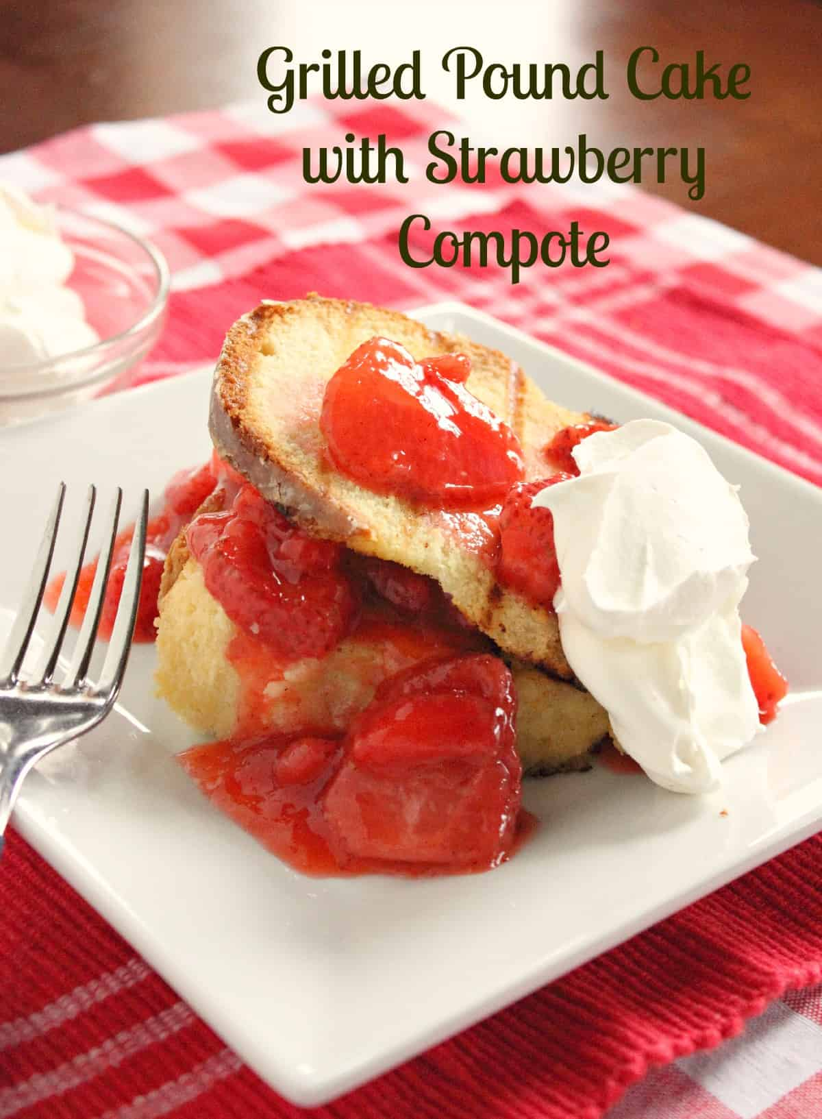 Grilled Pound Cake with Strawberry Compote