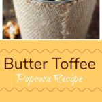 bowl of butter toffee popcorn