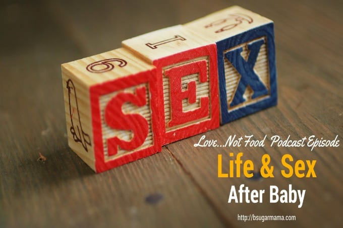 Life and Sex After Baby