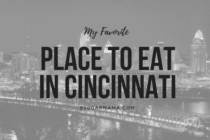 My Favorite Places to Eat in Cincinnati