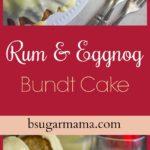 Rum and Eggnog Pound Cake long pin image