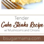 Tender Cube Steak Recipe with Mushrooms and Onions pin