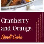 Cranberry Orange Bundt Cake with cranberries and orange slices on a cake dish